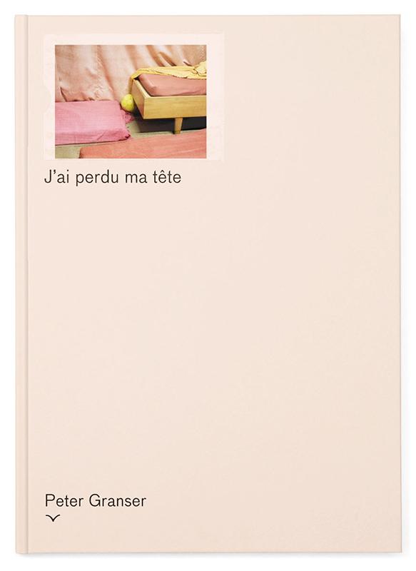 00_book cover_granser_edition taube_j´ai perdu ma tête